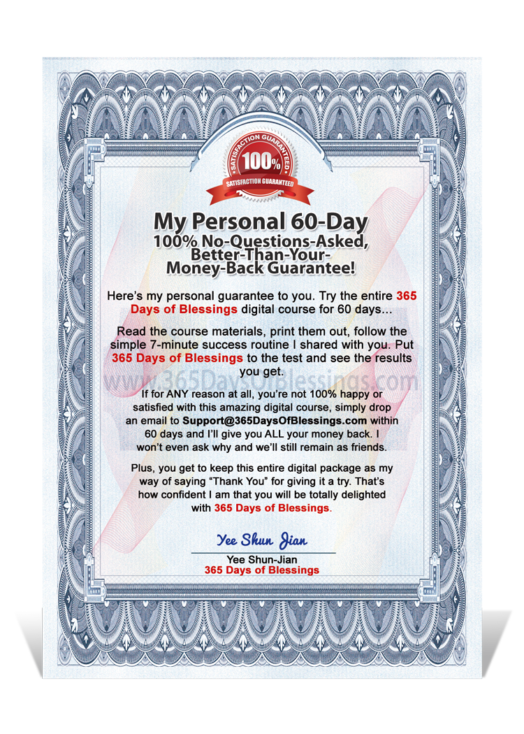My Personal 60-Day 100% No-Questions-Asked, Better-Than-Your-Money-Back Guarantee