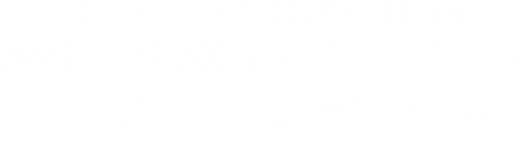 Claim Your FREE Gifts Now! Attract More Blessings Into Your Life Today